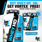 5LB BPI  Whey-HD + Vortex Pre-Workout (50s) - $49.99!