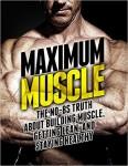 Maximum Muscle - Bodybuilding book - by Michael Matthews - FREE!