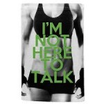 Fitness 'Not Here To Talk' Woman's Towel - $9.95