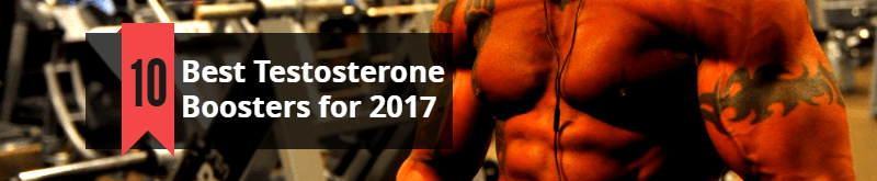 Best 10 Testosterone Booster Supplements 2017